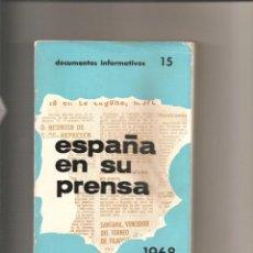 Libros de segunda mano: 1214. ESPAÑA EN SU PRENSA 1968. SERVICIO INFORMATIVO ESPAÑOL. Lote 195116513