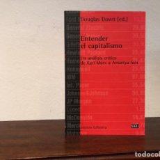 Libros de segunda mano: ENTENDER EL CAPITALISMO. UN ANÁLISIS CRÍTICO DE KARL MARX A AMARTYA SEN. D. DOWN (ED.). BELLATERRA. Lote 195130800