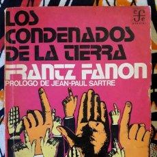 Libros de segunda mano: FRANTZ FANON . LOS CONDENADOS DE LA TIERRA. Lote 195162013