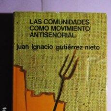 Libros de segunda mano: LAS COMUNIDADES COMO MOVIMIENTO ANTISEÑORIAL; GUTIERREZ NIETO, JUAN IGNACIO. Lote 195162168