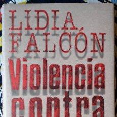 Libros de segunda mano: LIDIA FALCÓN . VIOLENCIA CONTRA LA MUJER. Lote 195165675