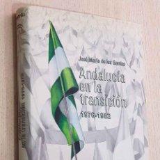 Libros de segunda mano: ANDALUCÍA EN LA TRANSICIÓN. 1976-1982 - DE LOS SANTOS, JOSÉ MARÍA.. Lote 195178608