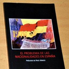 Libros de segunda mano: EL PROBLEMA DE LAS NACIONALIDADES EN ESPAÑA - PRÓLOGO DE RAÚL MARCO - ED. AURORA 17 - AÑO 2011.. Lote 195179933
