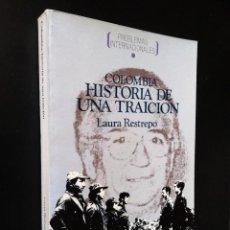 Libros de segunda mano: COLOMBIA: HISTORIA DE UNA TRAICIÓN | RESTREPO, LAURA | IEPALA-FUNDAMENTOS, 1986. Lote 195235062