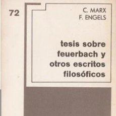 Libros de segunda mano: TESIS SOBRE FEUERBACH Y OTROS ESCRITOS FILOSÓFICOS - MARX, K. & ENGELS, F. - GRIJALBO (MÉXICO D.F.). Lote 195255776