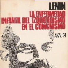 Libros de segunda mano: LA ENFERMEDAD INFANTIL DEL IZQUIERDISMO EN EL COMUNISMO - LENIN, V.I. - 1975. Lote 195256433