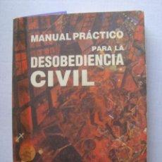 Libros de segunda mano: JOSÉ ANTONIO PÉREZ - MANUAL PRÁCTICO PARA LA DESOBEDIENCIA CIVIL (PAMIELA, 1994).. Lote 195256687