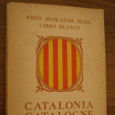 Libros de segunda mano: LIBRO BLANCO. CATALONIA. 1956. PAU CASALS. EXILIO. Lote 195271473