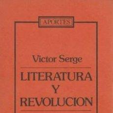 Libros de segunda mano: LITERATURA Y REVOLUCIÓN - SERGE, VICTOR - 1978. Lote 195275048