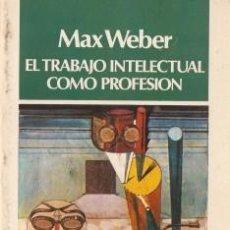 Libros de segunda mano: EL TRABAJO INTELECTUAL COMO PROFESIÓN - WEBER, MAX - 1983. Lote 195276453