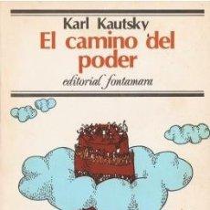 Libros de segunda mano: EL CAMINO DEL PODER - KAUTSKY, KARL - 1979. Lote 195277430