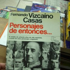 Libros de segunda mano: PERSONAJES DE ENTONCES..., FERNANDO VIZCAÍNO CASAS. L.11029-704. Lote 195279363