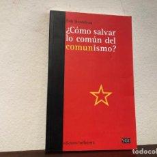 Libros de segunda mano: ¿ CÓMO SALVAR LOS COMÚN DEL COMUNISMO ?. ERIK BORDELEAU. EDICIONS BELLATERRA.. Lote 195315341
