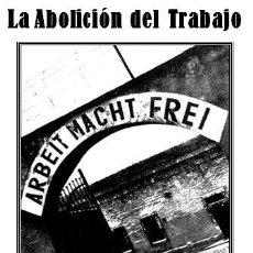 Libros de segunda mano: BOB BLACK - LA ABOLICIÓN DEL TRABAJO. Lote 195338395
