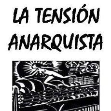 Libros de segunda mano: ALFREDO BONANNO - LA TENSIÓN ANARQUISTA. Lote 195338507