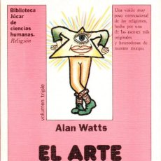 Libros de segunda mano: EL ARTE DE SER DIOS. WATTS, ALAN [ED. JÚCAR, 1979]. Lote 195354995