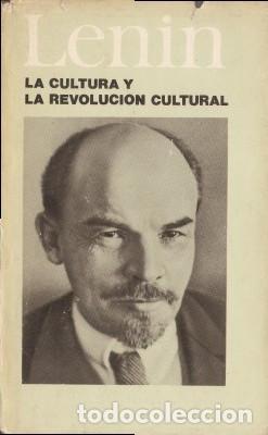 LA CULTURA Y LA REVOLUCIÓN CULTURAL - LENIN, V.I. - PROGRESO (MOSCÚ) 1971 (Libros de Segunda Mano - Pensamiento - Política)