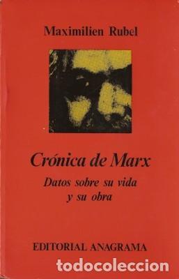 CRÓNICA DE MARX - RUBEL, MAXIMILIEN - 1972 (Libros de Segunda Mano - Pensamiento - Política)