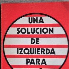 Libros de segunda mano: UNA SOLUCIÓN DE IZQUIERDA PARA ESPAÑA ** VICENTE PÉREZ SÁDABA. Lote 195379510