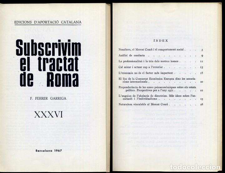 Libros de segunda mano: FERRER GARRIGA, F. Subscrivim el tractat de Roma. 1967. - Foto 2 - 195381080