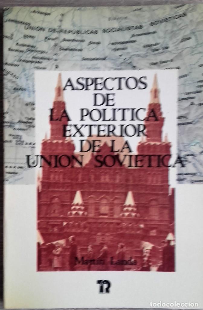 ASPECTOS DE POLÍTICA EXTERIOR DE LA UNIÓN SOVIÉTICA ** MARTÍN LANDA (Libros de Segunda Mano - Pensamiento - Política)