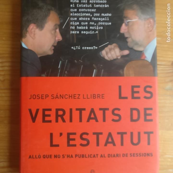 LES VERITATS DE L'ESTATUT. - JOSEP SANCHEZ LLIBRE (Libros de Segunda Mano - Pensamiento - Política)