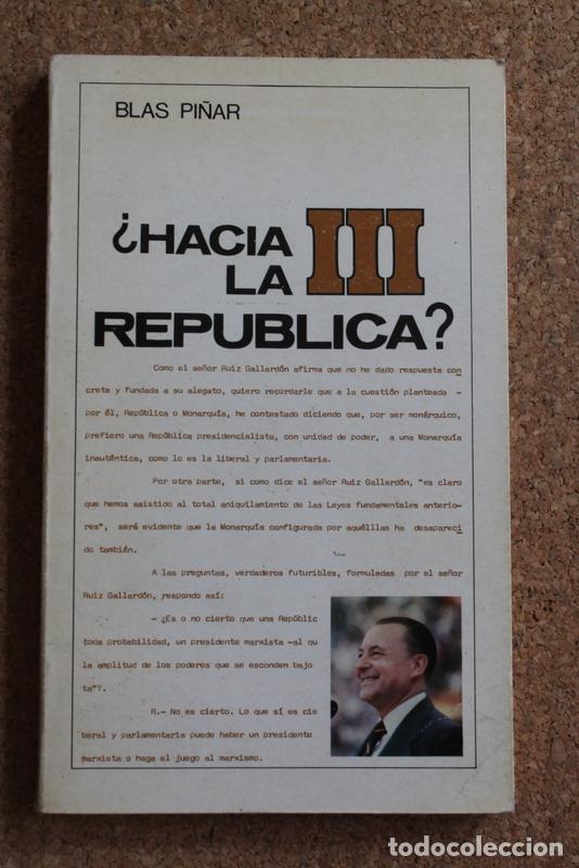 ¿HACIA LA III REPÚBLICA? PIÑAR (BLAS) MADRID, EDITORIAL FUERZA NUEVA, 1979. (Libros de Segunda Mano - Pensamiento - Política)