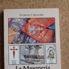 Libros de segunda mano: LA MASONERÍA Y LA EMANCIPACIÓN DEL RÍO DE LA PLATA. MAGUIRE (PATRICIO JOSÉ). Lote 195390381