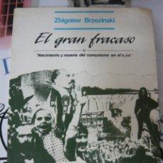 Libros de segunda mano: EL GRAN FRACASO. NACIMIENTO Y MUERTE DEL COMUNISMO EN EL S.XX BRZEZINSKI, ZBIGNIEW. Lote 195399672