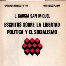 Libros de segunda mano: ESCRITOS SOBRE LA LIBERTAD POLÍTICA Y SOCIALISMO / L. GARCÍA SAN MIGUEL -1976. Lote 195400071