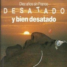 Libros de segunda mano: DIEZ AÑOS SIN FRANCO DESATADO Y BIEN DESATADO. Lote 195440022