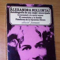 Libros de segunda mano: ALEXANDRA KOLLONTAI - AUTOBIOGRAFÍA DE UNA MUJER EMANCIPADA / LA JUVENTUD Y LA MORAL SEXUAL. Lote 195443406