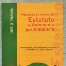 Libros de segunda mano: PROPOSICION DE REFORMA DEL ESTATUTO DE AUTONOMIA DE ANDALUCIA. TEXTO APROBADO EL 2 DE MAYO DE 2006. Lote 195485576