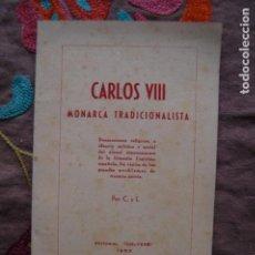 Libros de segunda mano: CARLOS VIII. MONARCA TRADICIONALISTA. (CARLISTA, CARLISMO, REQUETÉ). Lote 195541857