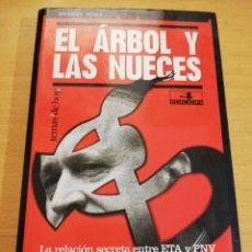 Libros de segunda mano: EL ÁRBOL Y LAS NUECES. LA RELACIÓN SECRETA ENTRE ETA Y PNV (CARMEN GURRUCHAGA / ISABEL SAN SEBASTIÁN. Lote 195551250
