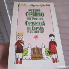 Libros de segunda mano: NOVENO CONGRESO DEL PARTIDO COMUNISTA DE ESPAÑA - 19 A 23 ABRIL DE 1978. Lote 195728897