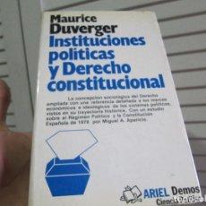 Libros de segunda mano: INSTITUCIONES POLITICAS Y DERECHO CONSTITUCIONAL MAURICE DUVERGER-1982-ARIEL DEMOS CIENCIA POLITICA. Lote 195754615