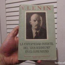 Libros de segunda mano: LA ENFERMEDAD INFANTIL DEL IZQUIERDISMO EN EL COMUNISMO 1947. Lote 195788386