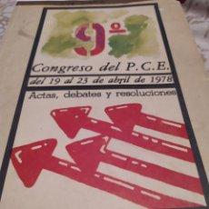 Libros de segunda mano: 9° CONGRESO DEL P.C.E 1978, UNA JOYA,PARA TODO COMUNISTA.. Lote 195915110
