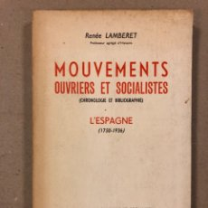 Libros de segunda mano: MOUVEMENTS OUVRIES ET SOCIALISTES: L'ESPAGNE (1750-1936). RENÉE LAMBERET. CHRONOLOGIE ET BIBLIOGRAPH. Lote 195984153