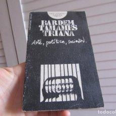 Libri di seconda mano: ARTE, POLITICA, SOCIEDAD - J. ANTONIO BARDEM, RAMON TAMAMES Y EUGENIO TRIANA. Lote 196053091