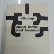 Libros de segunda mano: EUSKAL HERRITIK ERDAL HERRIETARA TXILLARDEGI 1978 JOSE LUIS ÁLVAREZ EMPARANTZA EUSKADI PAIS VASCO. Lote 196100145
