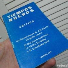 Libros de segunda mano: TIEMPOS NUEVOS. CRÍTICA. LAS DECLACARIONES DE AZCARATE DIRIGIDAS CONTRA EL MARXISMO-LENINISMO... Lote 196134103