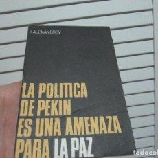 Libros de segunda mano: LA POLITICA DE PEKIN ES UNA AMENAZA PARA LA PAZ. Lote 196135071