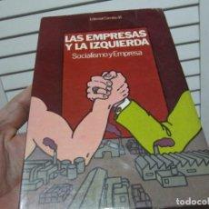 Libros de segunda mano: LAS EMPRESAS Y LA IZQUIERDA SOCIALISMO Y EMPRESA. Lote 196135153