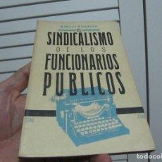 Libros de segunda mano: EL SINDICALISMO DE LOS FUNCIONARIOS PÚBLICOS. Lote 196135463
