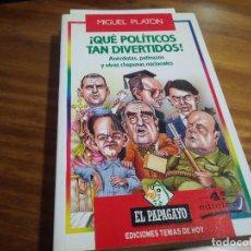 Livros em segunda mão: ¡QUÉ POLÍTICOS TAN DIVERTIDOS! MIGUEL PLATÓN. EL PAPAGAYO. EDT TEMAS DE HOY. MADRID 1990. Lote 196147381