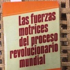 Libros de segunda mano: LAS FUERZAS MOTRICES DEL PROCESO REVOLUCIONARIO MUNDIAL. Lote 196248421