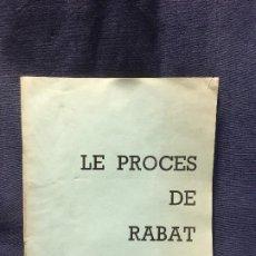 Libros de segunda mano: LE PROCES DE RABAT UNFP JUICIO MARZO 1964 MARRUECOS MAROC DOCUMENTO N 3 27X21CMS. Lote 196327383