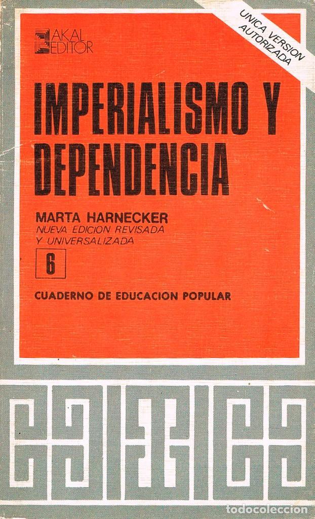 MARTA HARNECKER - CUADERNOS DE EDUCACIÓN POPULAR DE MARTA HARNECKER Nº 6: IMPERIALISMO Y DEPENDENCIA (Libros de Segunda Mano - Pensamiento - Política)